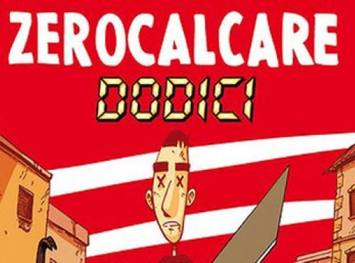 """ZEROCALCARE - ore DODICI, """"REBIBBIA caput mundi""""."""